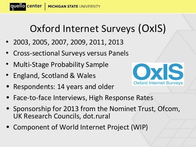 Oxford Internet Surveys (OxIS) • 2003, 2005, 2007, 2009, 2011, 2013 • Cross-sectional Surveys versus Panels • Multi-Stage ...