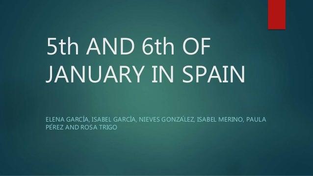 5th AND 6th OF JANUARY IN SPAIN ELENA GARCÍA, ISABEL GARCÍA, NIEVES GONZÁLEZ, ISABEL MERINO, PAULA PÉREZ AND ROSA TRIGO