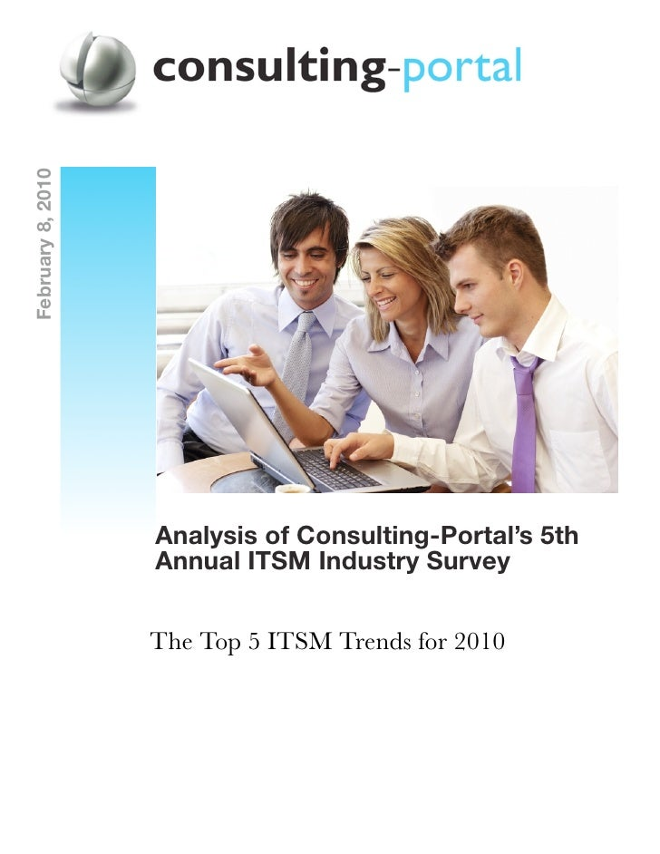 February 8, 2010                   Analysis of Consulting-Portal's 5th                   Annual ITSM Industry Survey      ...