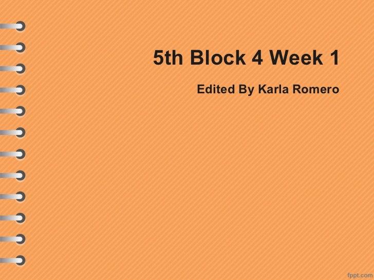 5th Block 4 Week 1    Edited By Karla Romero