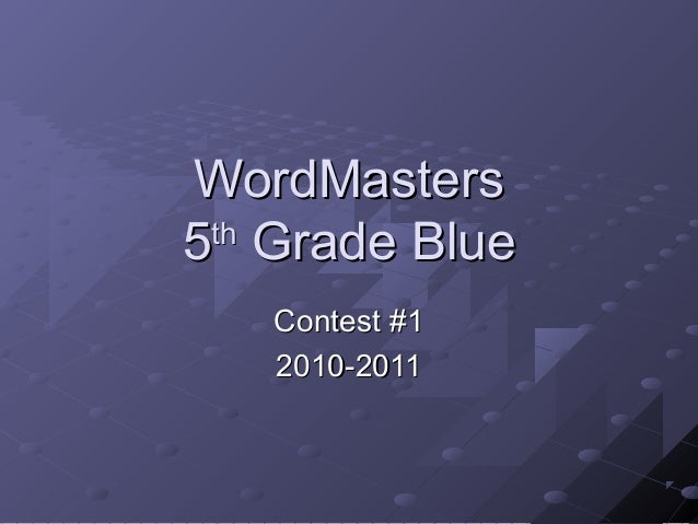 WordMastersWordMasters 55thth Grade BlueGrade Blue Contest #1Contest #1 2010-20112010-2011
