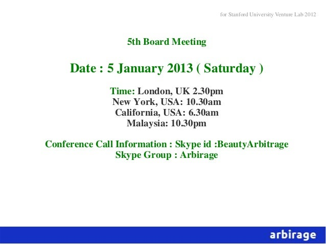 for Stanford University Venture Lab 2012                  5th Board Meeting     Date : 5 January 2013 ( Saturday )        ...