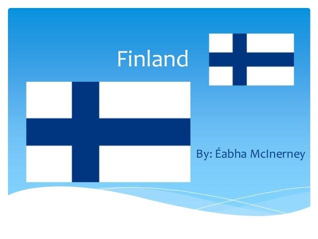 Finland By: Éabha McInerney