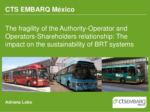 CTS EMBARQ MéxicoThe fragility of the Authority-Operator andOperators-Shareholders relationship: Theimpact on the sustaina...