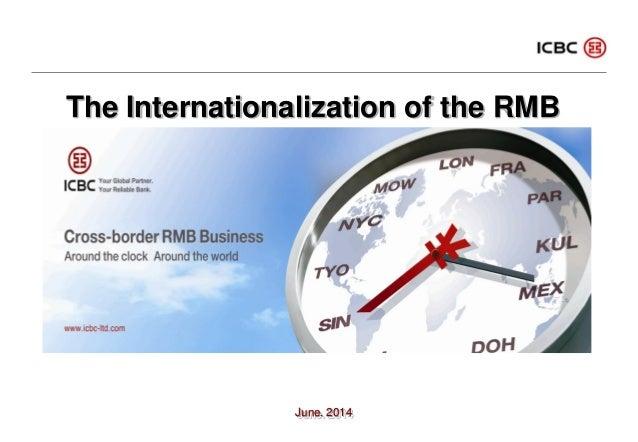 June. 2014 Development of Cross-border RMB Business The Internationalization of the RMB