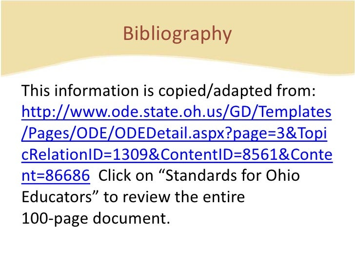 Bibliography<br />This information is copied/adapted from:  http://www.ode.state.oh.us/GD/Templates/Pages/ODE/ODEDetail.as...