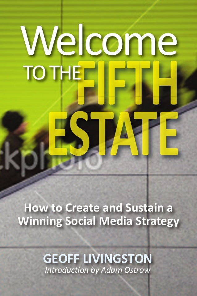 GEOFF LIVINGSTON Introduction by Adam Ostrow Welcome TOTHE How to Create and Sustain a Winning Social Media Strategy