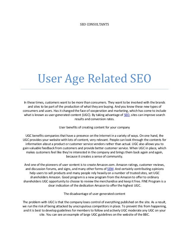 SEO CONSULTANTS          User Age Related SEO In these times, customers want to be more than consumers. They want to be in...