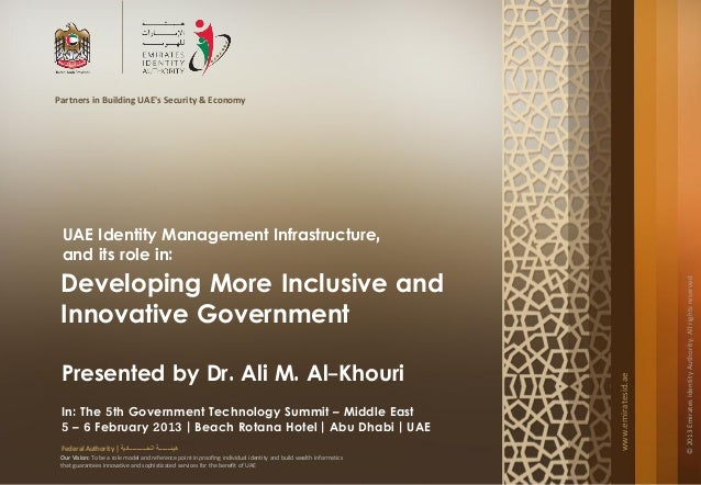 Partners in Building UAEs Security & Economy UAE Identity Management Infrastructure, and its role in: Developing More Incl...