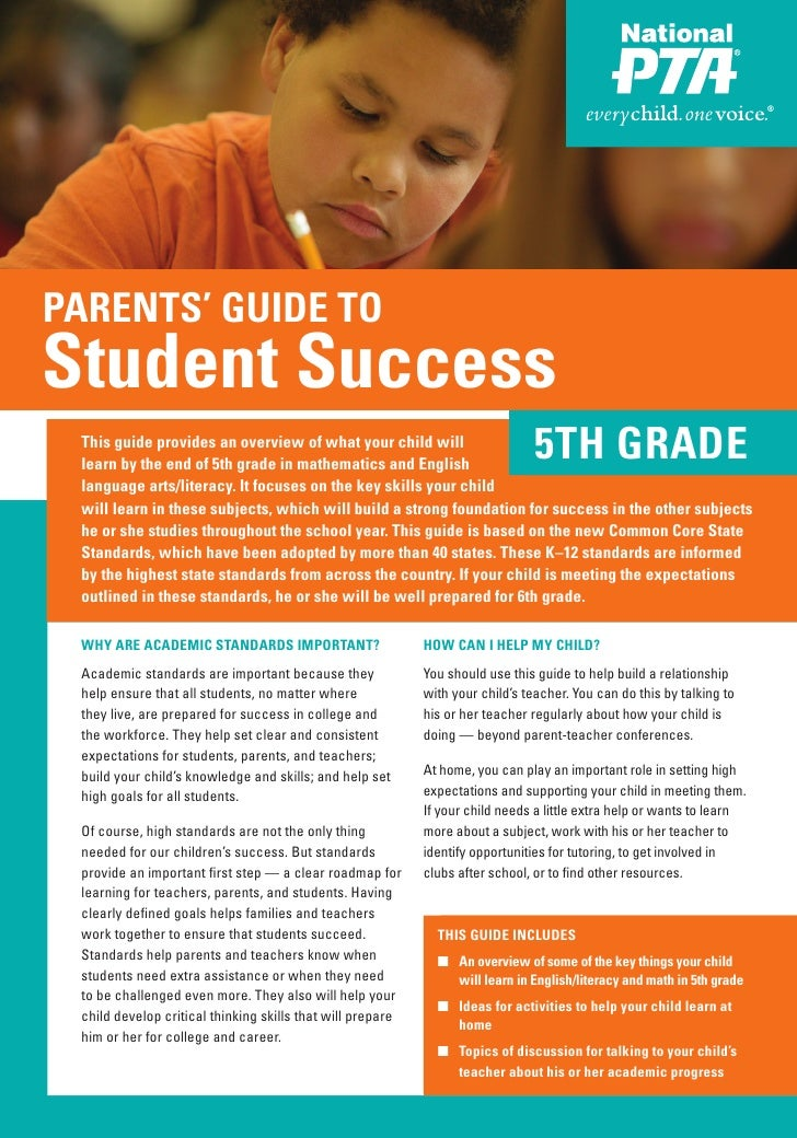 PARENTS' GUIDE TOStudent Success This guide provides an overview of what your child will learn by the end of 5th grade in ...