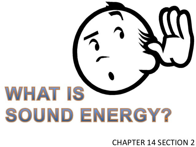 5th grade chapter 14 section 2 - what is sound energy