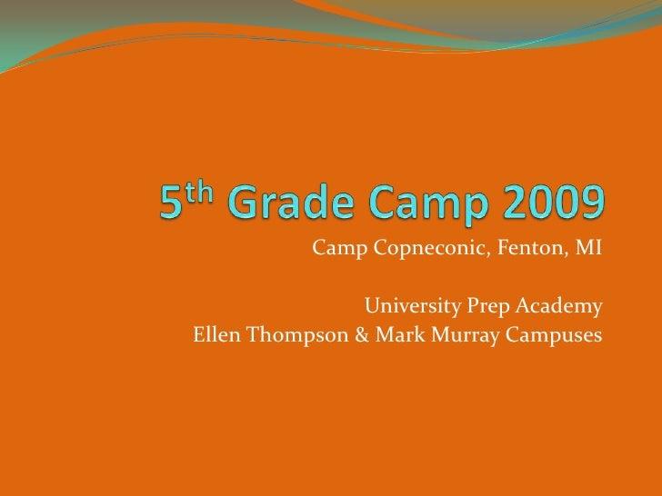 5th Grade Camp 2009<br />Camp Copneconic, Fenton, MI<br />University Prep Academy <br />Ellen Thompson & Mark Murray Campu...