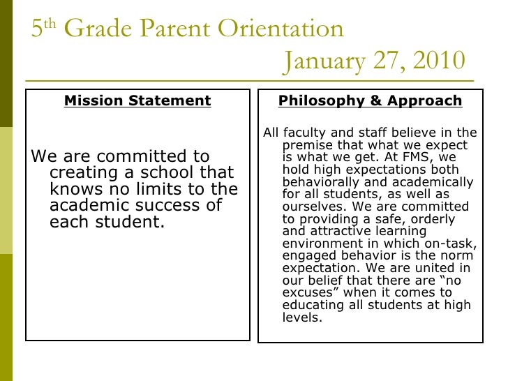 5 th  Grade Parent Orientation January 27, 2010 <ul><li>Mission Statement </li></ul><ul><li>We are committed to creating a...