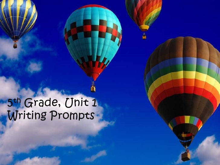 5th   Grade5th Grade, Unit 1 Writing Prompts           Unit 1Writing Prompts