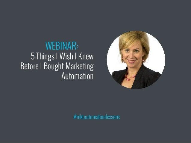 The 5 Things I Wish I Knew Before Buying Marketing Automation Slide 2