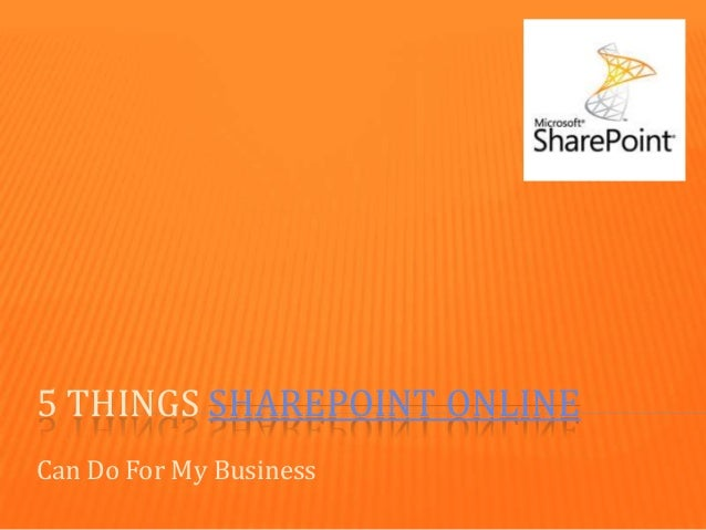 5 THINGS SHAREPOINT ONLINE Can Do For My Business