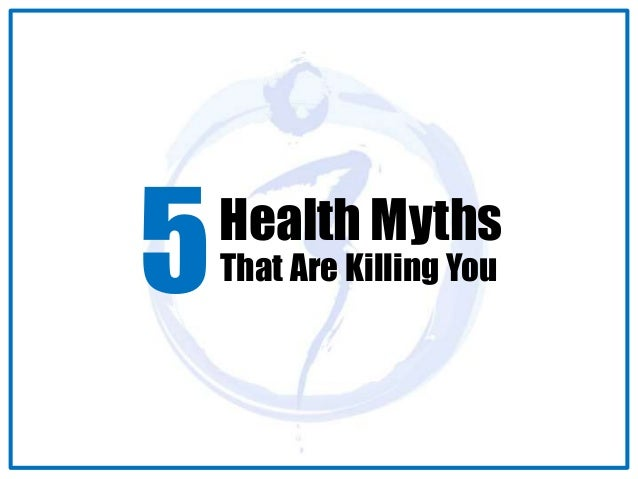 5Health Myths  That Are Killing You