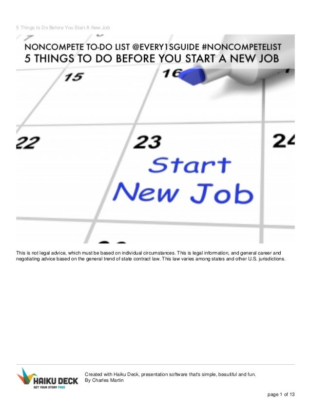 5 Things to Do Before You Start A New Job  This is not legal advice, which must be based on individual circumstances. This...