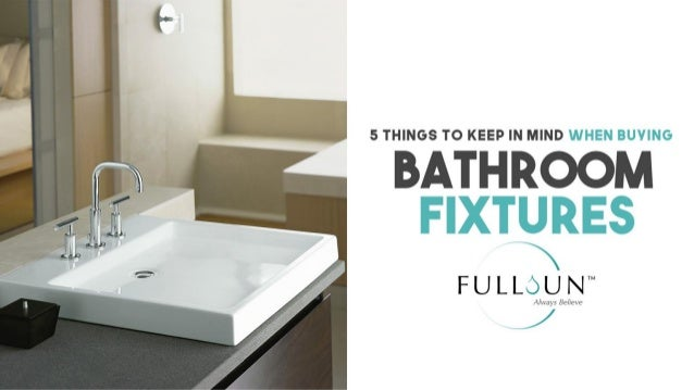 5 Things To Keep In Mind When Buying Bathroom Fixtures