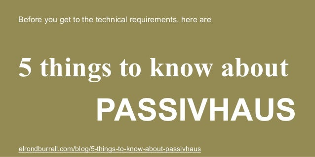 Before you get to the technical requirements, here are 5 things to know about PASSIVHAUS elrondburrell.com/blog/5-things-t...