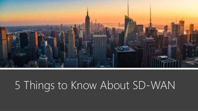 5 Things to Know About SD-WAN