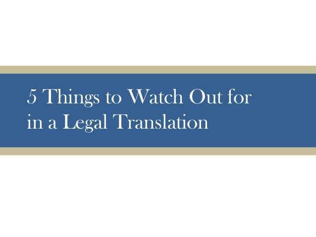 5 Things to Watch Out for in a Legal Translation