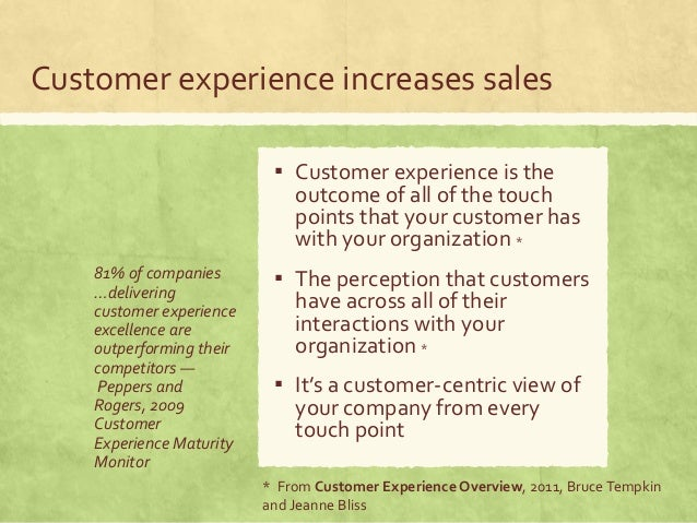 Customer experience increases sales 81% of companies …delivering customer experience excellence are outperforming their co...