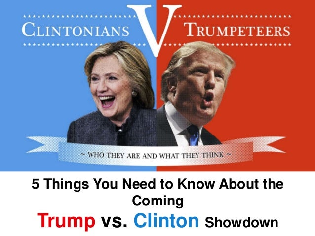 Things I Know About You: 5 Things You Need To Know About The Coming Trump Vs
