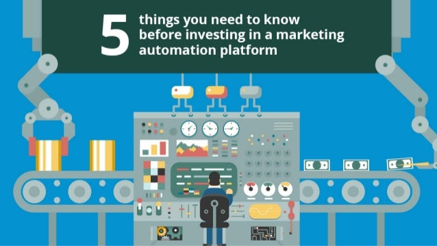 things you need to know before investing in a marketing automation platform  U H H  W  iamaa  g [I ______. %V E.  '-2. '—-...