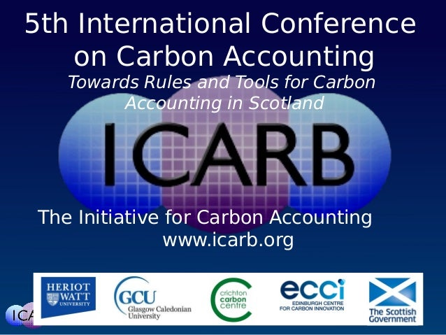 The Initiative for Carbon Accountingwww.icarb.org5th International Conferenceon Carbon AccountingTowards Rules and Tools f...