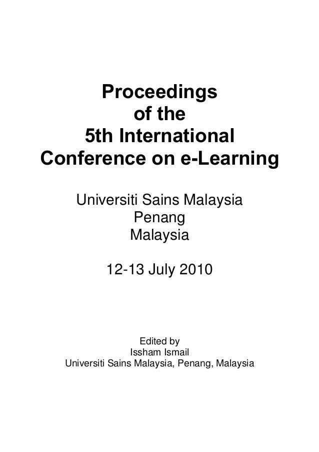 Proceedings of the 5th International Conference on e-Learning Universiti Sains Malaysia Penang Malaysia 12-13 July 2010  E...
