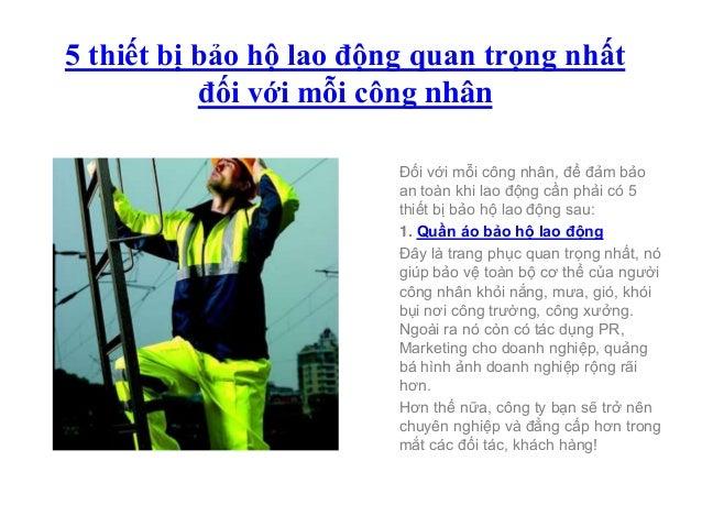 5 thiết bị bảo hộ lao động quan trọng nhất đối với mỗi công nhân Đối với mỗi công nhân, để đảm bảo an toàn khi lao động cầ...