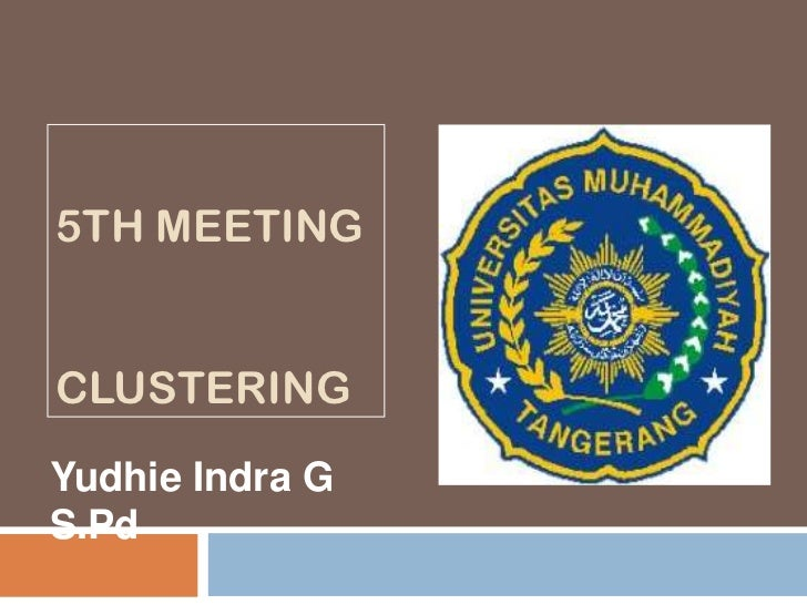 5TH MEETINGCLUSTERINGYudhie Indra GS.Pd