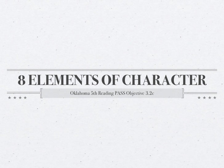 8 ELEMENTS OF CHARACTER      Oklahoma 5th Reading PASS Objective 3.2c