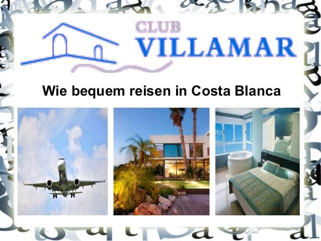 Wie bequem reisen in Costa Blanca