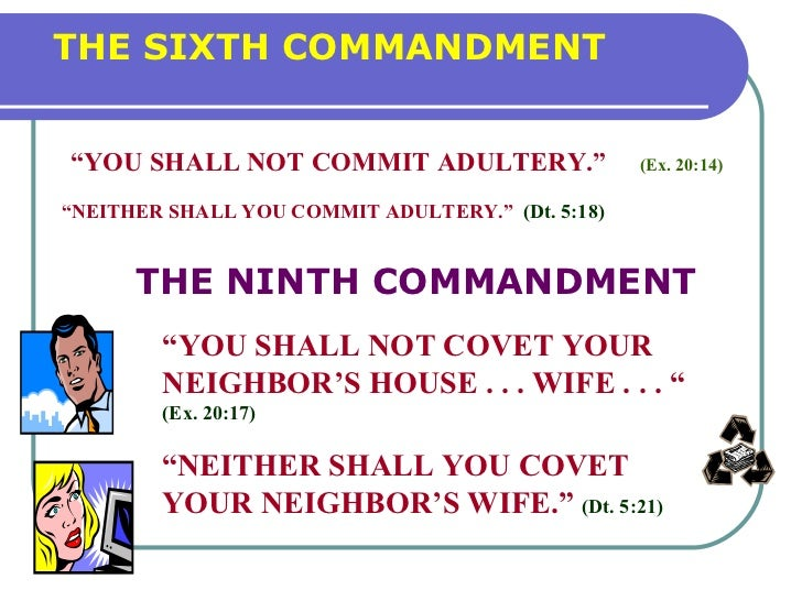 """the sixth commandment T he very fact that there is another commandment which reads: """"do not let thyself lust after thy neighbor's wife"""" shows how little this sixth commandment."""