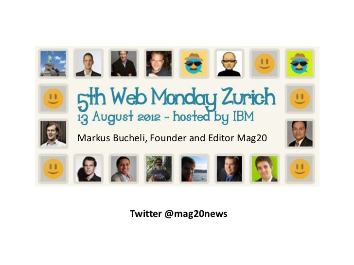 Markus Bucheli, Founder and Editor Mag20           Twitter @mag20news