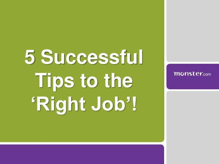 5 Successful Tips to the  'Right Job'!<br />
