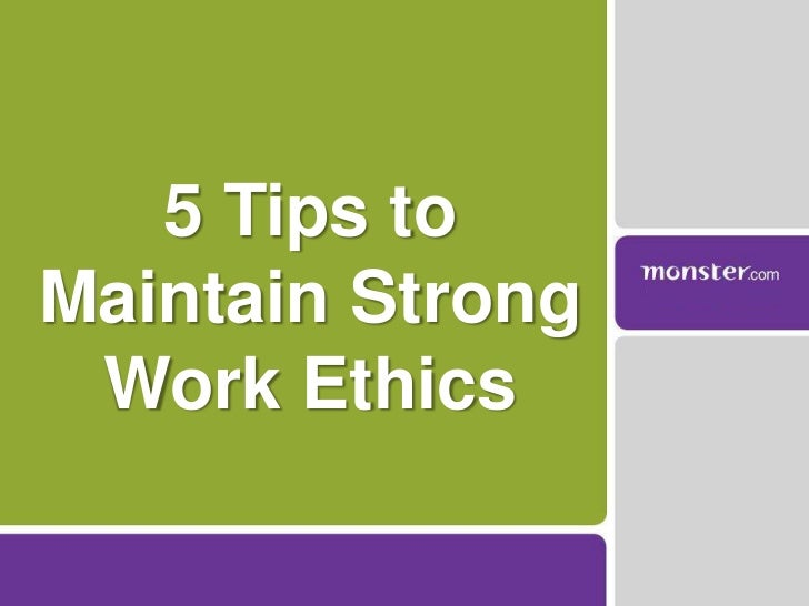 5 tips to maintain strong work ethics