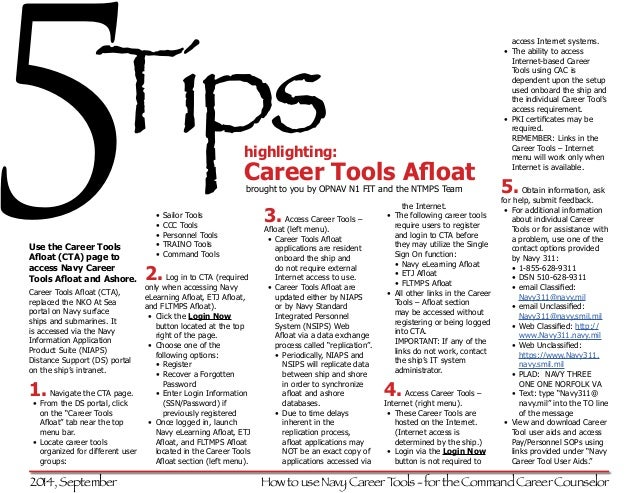 5  Tips  Use the Career Tools  Afloat (CTA) page to  access Navy Career  Tools Afloat and Ashore.  Career Tools Afloat (CT...