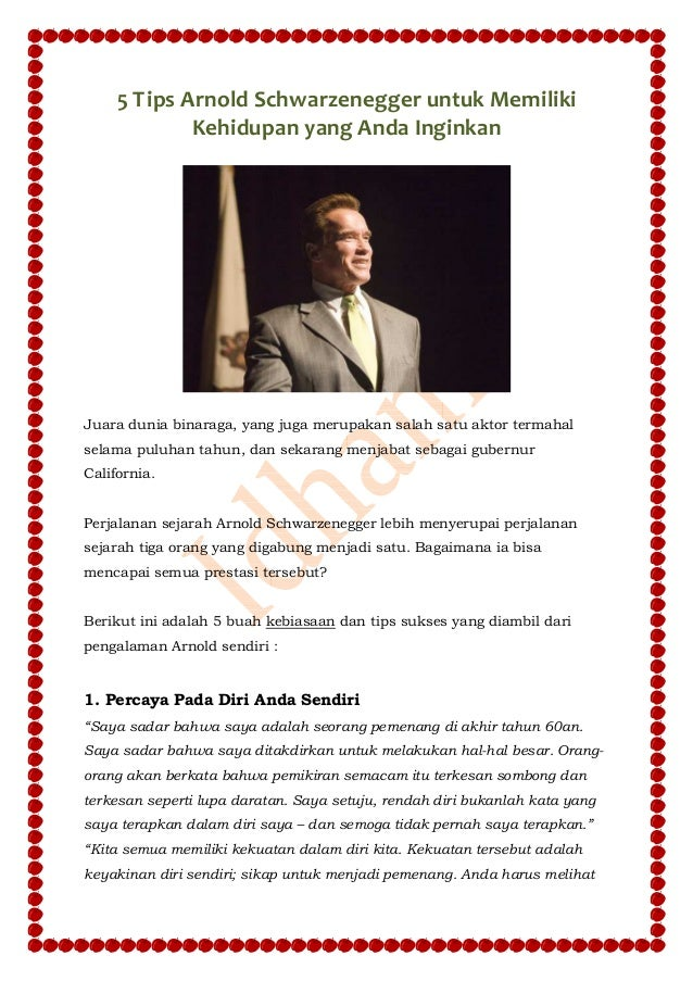 5 Tips Arnold Schwarzenegger untuk Memiliki Kehidupan yang Anda Inginkan Juara dunia binaraga, yang juga merupakan salah s...