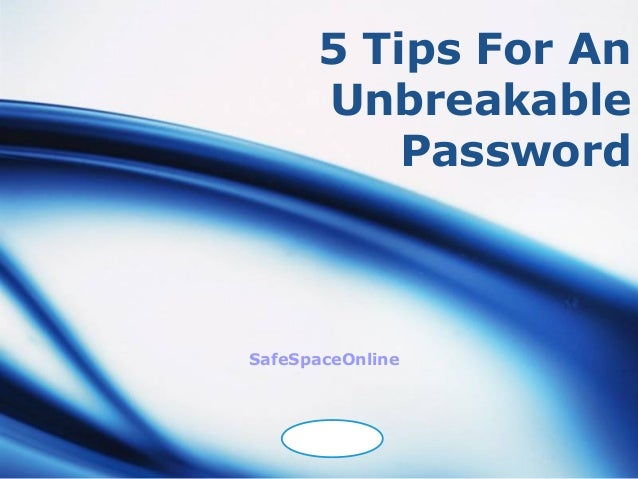 5 Tips For An      Unbreakable          PasswordSafeSpaceOnline    LOGO