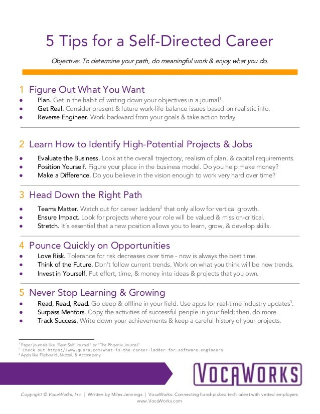 5 Tips for a Self-Directed Career  Objective: To determine your path, do meaningful work & enjoy what you do.   ________...