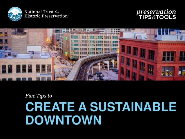 Five Tips to CREATE A SUSTAINABLE DOWNTOWN