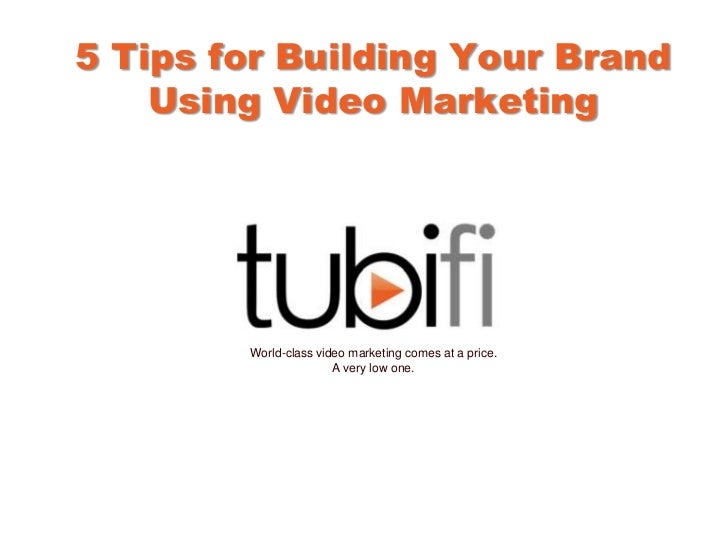 5 Tips for Building Your Brand    Using Video Marketing        World-class video marketing comes at a price.              ...