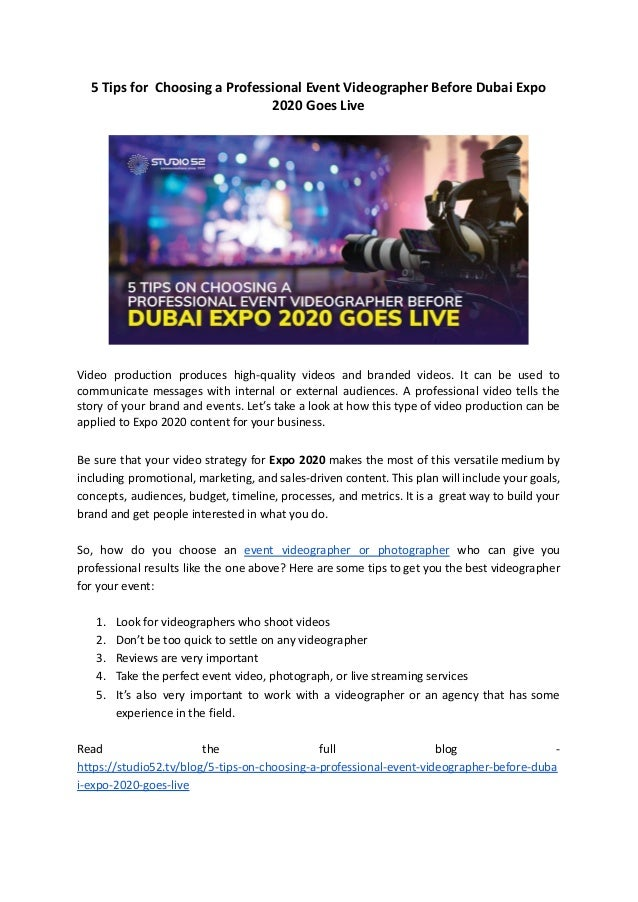 5 Tips for Choosing a Professional Event Videographer Before Dubai Expo 2020 Goes Live Video production produces high-qual...