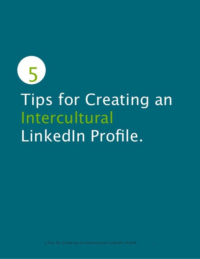 5 Tips for Creating an Intercultural LinkedIn Profile 15Tips for Creating anInterculturalLinkedIn Profile.