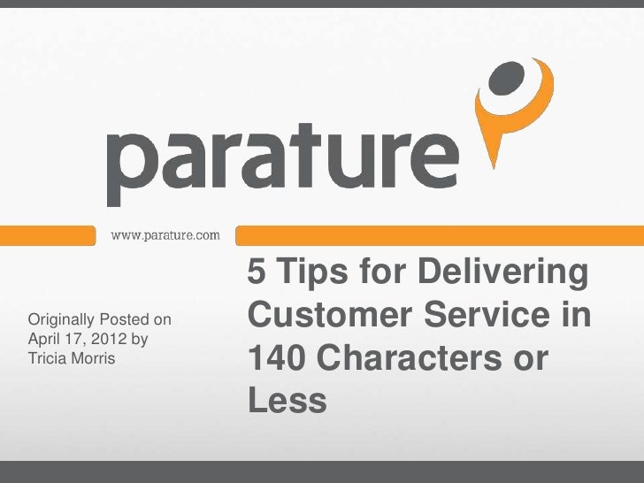 5 Tips for DeliveringOriginally Posted onApril 17, 2012 by                       Customer Service inTricia Morris         ...