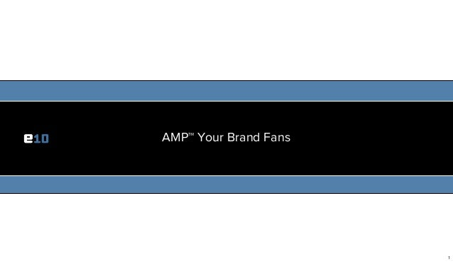 AMP™ Your Brand Fans                       1