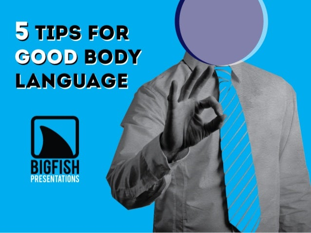 5 Tips for Good Body Language in your Next Presentation
